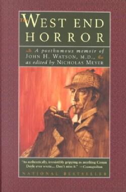 The West End Horror: A Posthumous Memoir of John H. Watson, M.D. (Paperback)