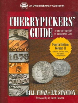 Cherrypickers' Guide to Rare Die Varieties of United States Coins: Half Dimes Through Dollars, Gold, and Comme... (Spiral bound)