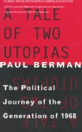 A Tale of Two Utopias: The Political Journey of the Generation of 1968 (Paperback)