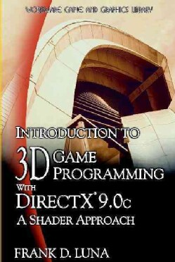Introduction to 3d Game Programming With Direct X 9.0c: A Shader Approach (Paperback)