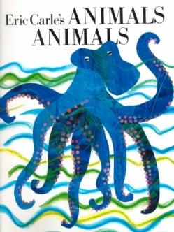 Eric Carle's Animals Animals (Hardcover)