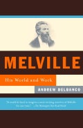 Melville: His World and Work (Paperback)