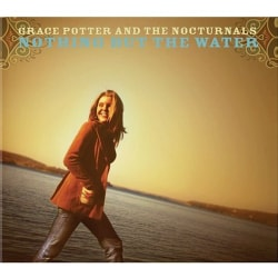 Grace Potter - Nothing but the Water