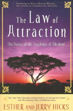 The Law of Attraction: The Basics of the Teachings of Abraham (Paperback)