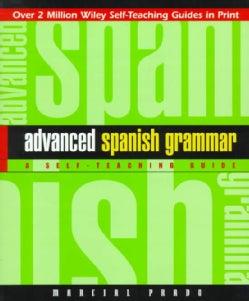 Advanced Spanish Grammar: A Self-Teaching Guide (Paperback)
