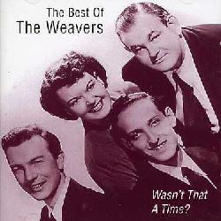 Weavers - Wasn't That A Time?: The Best Of