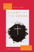Heart of the Cross: A Postcolonial Christology (Paperback)