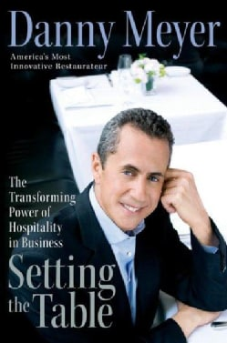 Setting the Table: The Transforming Power of Hospitality in Business (Hardcover)