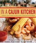 In a Cajun Kitchen: Authentic Cajun Recipes And Stories from a Family And Its Farm on the Bayou (Hardcover)