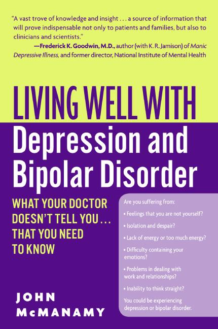 Living Well With Depression And Bipolar Disorder: What Your Doctor Doesn't Tell You...that You Need to Know (Paperback)