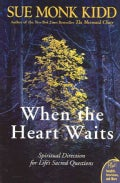 When the Heart Waits: Spiritual Direction for Life's Sacred Questions (Paperback)