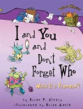 I And You And Don't Forget Who: What Is a Pronoun? (Paperback)