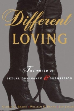 Different Loving: The World of Sexual Dominance and Submission (Paperback)