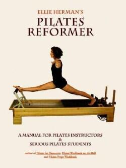 Ellie Herman's Pilates Reformer (Paperback)