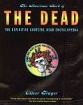 The American Book of the Dead: The Definitive Grateful Dead Encyclopedia (Paperback)