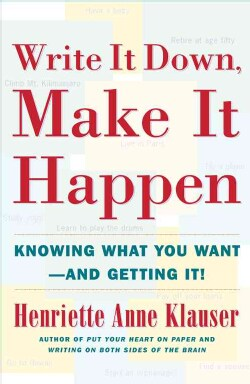 Write It Down, Make It Happen: Knowing What You Want and Getting It (Paperback)