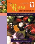 The Raw Transformation: Energizing Your Life with Living Foods (Paperback)