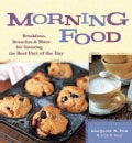 Morning Food: Breakfasts, Brunches, And More for Savoring the Best Part of the Day (Paperback)
