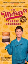 The Murray's Cheese Handbook: More Than 300 of the World's Best Cheeses (Paperback)
