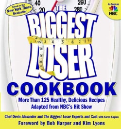 The Biggest Loser Cookbook: More Than 125 Healthy, Delicious Recipes Adapted from Nbc's Hit Show (Paperback)