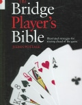The Bridge Player's Bible: Illustrated Strategies for Staying Ahead of the Game (Hardcover)