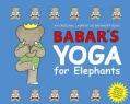 Babar's Yoga for Elephants (Hardcover)
