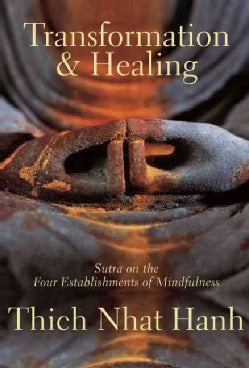 Transformation And Healing: Sutra on the Four Establishments of Mindfulness (Paperback)
