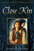 Close Kin: the Hollow Kingdom Trilogy (Paperback)