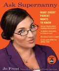 Ask Supernanny: What Every Parent Wants to Know (Paperback)