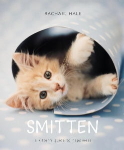 Smitten: A Kitten's Guide to Happiness (Hardcover)
