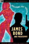 James Bond and Philosophy: Questions Are Forever (Paperback)