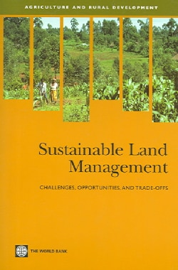 Sustainable Land Management: Challenges, Opportunities, And Trade-offs (Paperback)