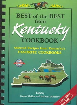Best of the Best from Kentucky Cookbook: Selected Recipes from Kentucky's Favorite Cookbooks (Spiral bound)