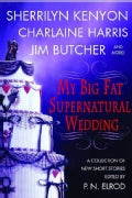 My Big Fat Supernatural Wedding: A Collection of New Short Stories (Paperback)