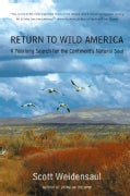 Return to Wild America: A Yearlong Search for the Continent's Natural Soul (Paperback)