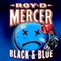 Roy D. Mercer - Black & Blue