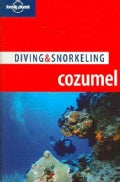 Loney Planet Diving & Snorkeling Cozumel (Paperback)