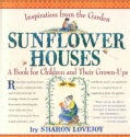 Sunflower Houses: A Book for Children and Their Grown-Ups (Paperback)
