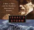 Isaac's Storm: A Man, a Time, And the Deadliest Hurricane in History (CD-Audio)