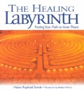 The Healing Labyrinth: Finding Your Path to Inner Peace (Hardcover)