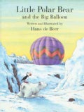 Little Polar Bear And the Big Balloon (Paperback)