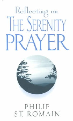 Reflecting on the Serenity Prayer (Paperback)