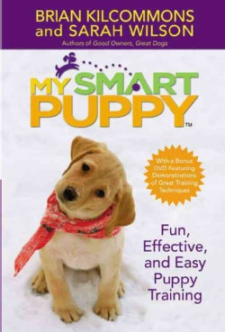 My Smart Puppy: Fun, Effective, and Easy Puppy Training