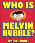 Who Is Melvin Bubble? (Hardcover)
