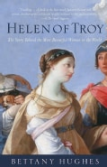 Helen of Troy: The Story Behind the Most Beautiful Woman in the World (Paperback)