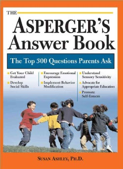 The Asperger's Answer Book: The Top 300 Questions Parents Ask (Paperback)