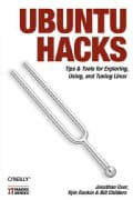 Ubuntu Hacks: Tips & Tools for Exploring, Using, And Tuning Linux (Paperback)