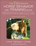 The Ultimate Horse Behavior And Training Book: Enlightened And Revolutionary Solutions for the 21st Century (Paperback)