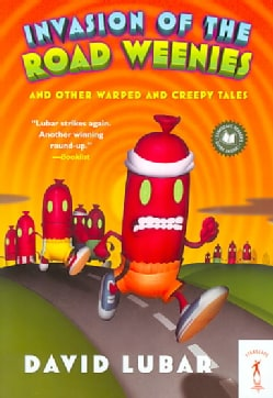 Invasion of the Road Weenies: And Other Warped and Creepy Tales (Paperback)