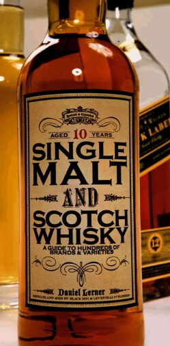 Single Malt and Scotch Whisky: A Guide to Hundreds of Brands & Varieties (Hardcover)